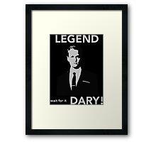 Legendary! Framed Print