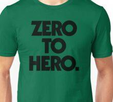 ZERO TO HERO. Unisex T-Shirt