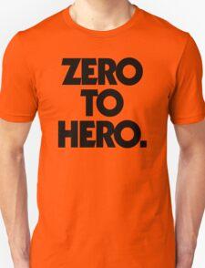 ZERO TO HERO. T-Shirt