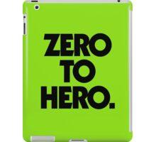 ZERO TO HERO. iPad Case/Skin