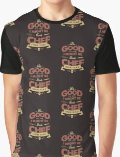 BE GOOD TO ME chef edition Graphic T-Shirt