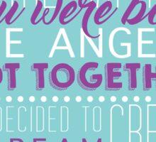Angels Got Together Sticker