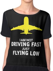 I am not driving fast just flying low Chiffon Top
