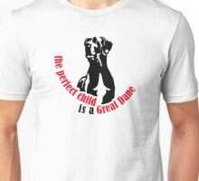 Great Dane or a perfect child Unisex T-Shirt