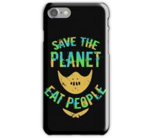 SAVE THE PLANET, EAT PEOPLE! iPhone Case/Skin