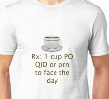 Doctor Prescribed Coffee As Needed To Face The Day Unisex T-Shirt