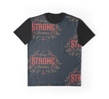 STAY STRONG FOREVER Graphic T-Shirt