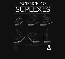science of suplexes  Unisex T-Shirt