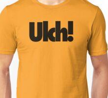 Ulch! Unisex T-Shirt