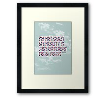My Reality Is Different From Yours Framed Print