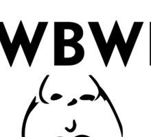 WWBWD? Sticker