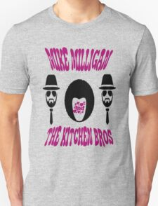 Mike Milligan & The Kitchen Brothers T-Shirt
