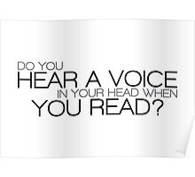 do you hear a voice in your head when you read? Poster