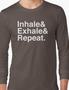 Inhale& Exhale& Repeat. White Long Sleeve T-Shirt