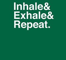 Inhale& Exhale& Repeat. White Unisex T-Shirt