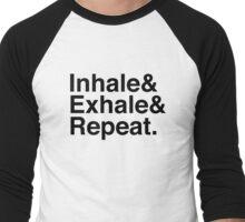 Inhale& Exhale& Repeat. Black Men's Baseball ¾ T-Shirt