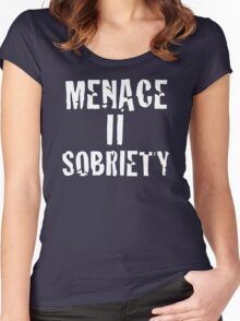Menace II Sobriety - Parody shirt - Menace II society Women's Fitted Scoop T-Shirt