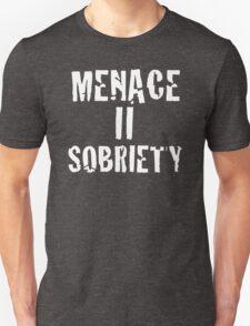 Menace II Sobriety - Parody shirt - Menace II society T-Shirt