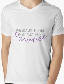 Physically I'm here, mentally I'm in Pawnee Mens V-Neck T-Shirt