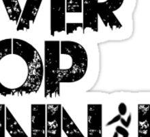 Never Stop Running Sticker