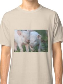 Cute Piglets Poster for Vegans/Vegetarians Classic T-Shirt