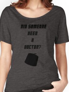 Did Someone Need A Doctor? 11 Women's Relaxed Fit T-Shirt