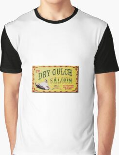 Dry Gulch Saloon Graphic T-Shirt