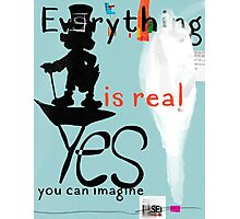 Everything you can imagine is real - GD Photographic Print