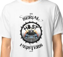 THE SERIAL HEISTERS CREW BLACK Classic T-Shirt