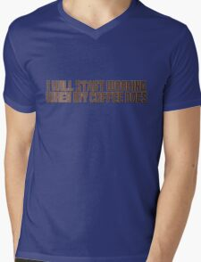 I will start working when my coffee does Mens V-Neck T-Shirt