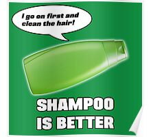Shampoo is Better! Poster