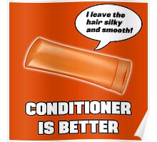 Conditioner is Better! Poster
