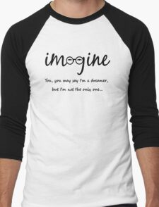 Imagine - John Lennon Tribute Typography Artwork - You may say I'm a dreamer, but I'm not the only one... Men's Baseball ¾ T-Shirt