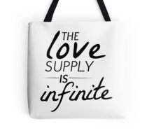 The Love Supply is Infinite Tote Bag