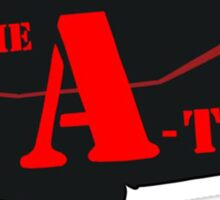 The A-Team! Sticker