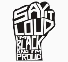 SAY IT LOUD: Black and Proud Kids Tee
