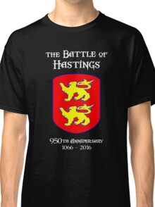 Battle of Hastings 950th Anniversary 1066 - 2016 Classic T-Shirt