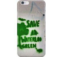 Save Waterloo Green  iPhone Case/Skin