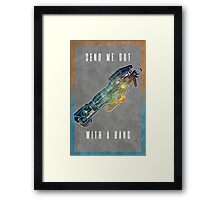 Send me out with a bang Framed Print