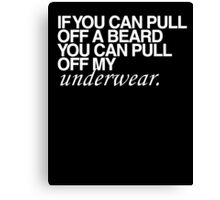 If you can pull off a beard..  Canvas Print