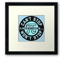Can't Stop Won't Stop Pi day Framed Print