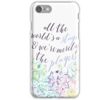 All The World's A Stage iPhone Case/Skin