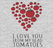 I LOVE YOU FROM MY HEAD TOMATOES Kids Tee