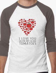 I LOVE YOU FROM MY HEAD TOMATOES Men's Baseball ¾ T-Shirt