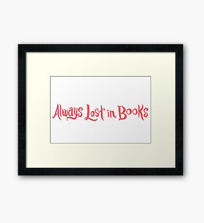 Always Lost in Books Framed Print