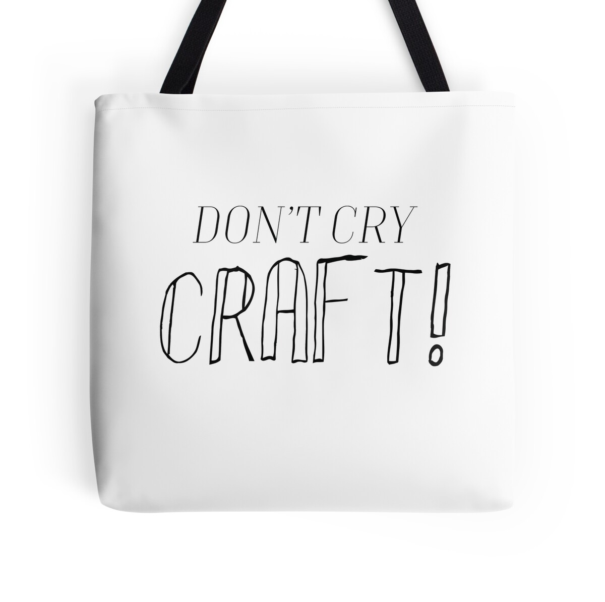Don 39 t cry craft tote bags by marypilkinton redbubble for Don t cry craft
