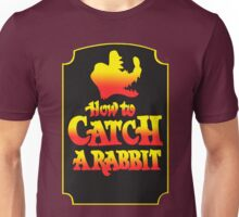 How To Catch A Rabbit Unisex T-Shirt