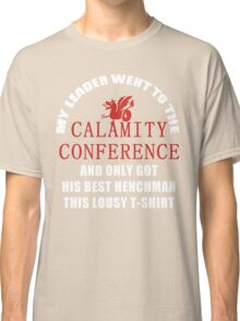 21's- Calamity Conference T-Shirt Classic T-Shirt