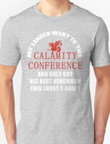 21's- Calamity Conference T-Shirt Unisex T-Shirt