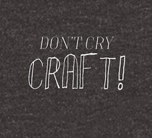 Don't Cry, Craft! Women's Relaxed Fit T-Shirt